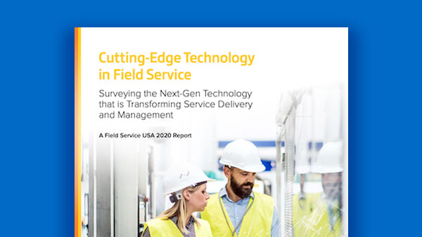 Field Service USA 2020 Report: Cutting-Edge Technology in Field Service