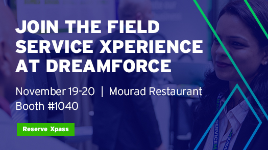 Join the Field Service Xperience at Dreamforce
