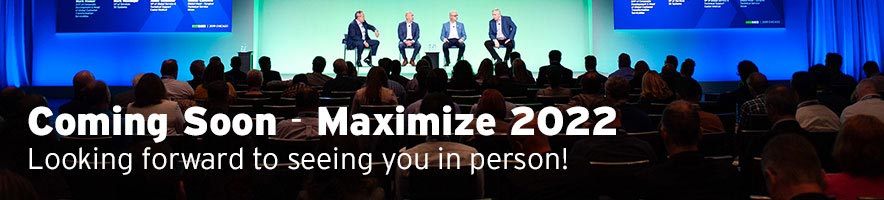 Looking forward to seeing you in person at Maximize 2022