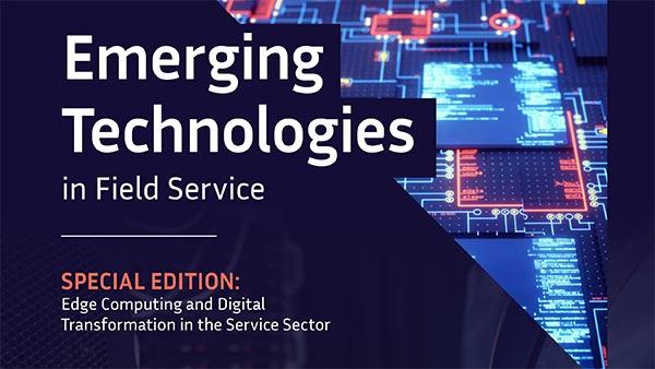 Emerging Technologies in Field Service